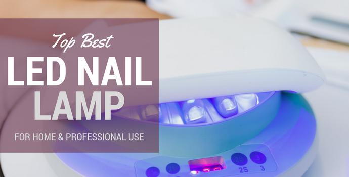 Best Led Nail Lamp for Home use and Professional Use