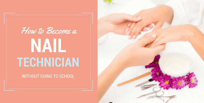how to become a nail technician without going to school- online nail courses