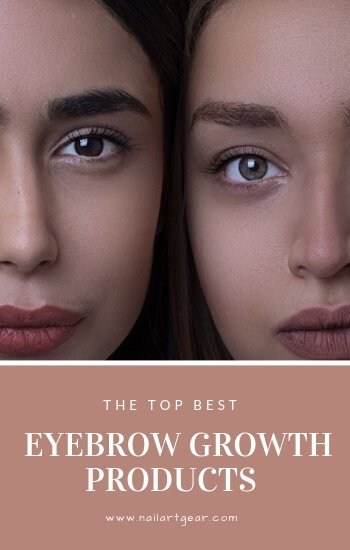 10 Best Eyebrow Growth Products 2019 And Our Reason Why