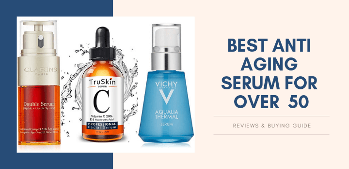 best anti aging serum for 50s reviews
